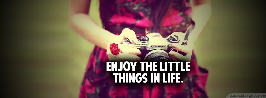 enjoy, the, little, things, in, life, camera