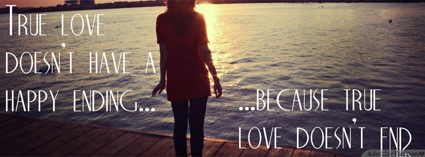 true, love, doesn't, have, happy, ending